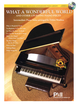 What a Wonderful World and Other Uplifting Piano Pieces