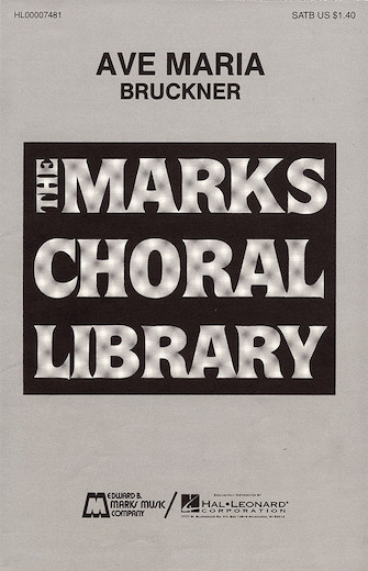 Ave Maria : SATB divisi : Anton Bruckner : Anton Bruckner : Sheet Music : 00007481 : 073999074819