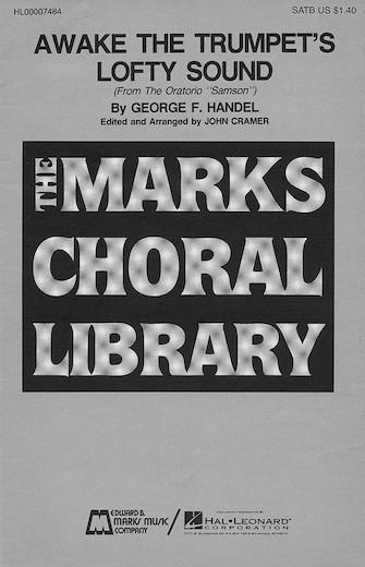 Awake the Trumpet's Lofty Sound : SATB : John Cramer : George Frideric Handel : Sheet Music : 00007484 : 073999074840