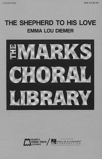 The Shepherd to His Love : SSA : Emma Lou Diemer : Emma Lou Diemer : Sheet Music : 00007899 : 073999078992