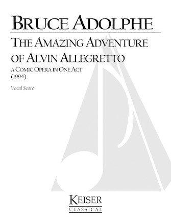 Product Cover for The Amazing Adventure of Alvin Allegretto: A One-Act Comic Opera for Kids and Their Families