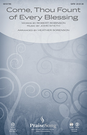 Come, Thou Fount of Every Blessing : SATB : Heather Sorenson : Robert Robinson : Sheet Music : 00101785 : 884088668303