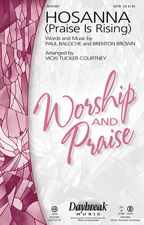 Hosanna (Praise Is Rising) : SATB : Vicki Tucker Courtney : Paul Baloche : Sheet Music : 00101861 : 884088668785