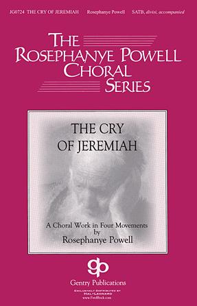 The Cry of Jeremiah : SATB : Rosephanye Powell : Rosephanye Powell : Sheet Music : 00103018 : 884088678715