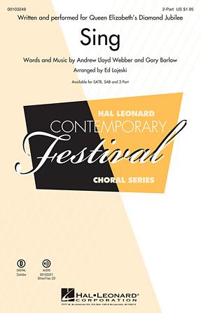 Sing : 2-Part : Ed Lojeski : Andrew Lloyd Webber : Sing : Sheet Music : 00103249 : 884088692032
