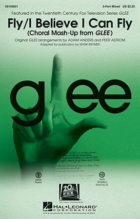 Fly/I Believe I Can Fly (Choral Mash-up from Glee) : 3-Part : Peer Astrom : Rihanna : Sheet Music : 00103631 : 884088693008