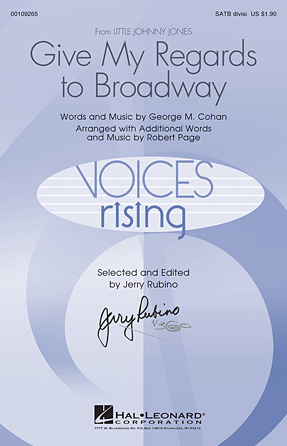 Give My Regards to Broadway : SATB Divisi : Robert Page : George M. Cohan : Songbook & CD : 00109265 : 884088791773