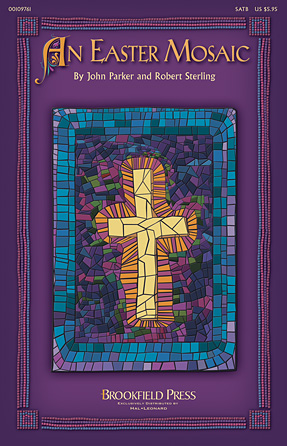 An Easter Mosaic : SATB : Robert Sterling : Robert Sterling : Sheet Music : 00109761 : 884088859633