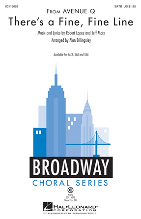 There's a Fine, Fine Line : SATB : Alan Billingsley : Robert Lopez : Avenue Q : Sheet Music : 00113069 : 884088866648