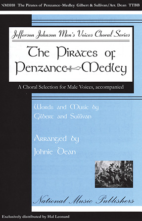 The Pirates of Penzance Medley : TTBB : Johnie Dean : Gilbert and Sulivan : Sheet Music : 00114346 : 884088871352
