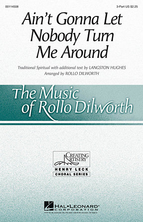 Ain't Gonna Let Nobody Turn Me Around : SSA : Rollo Dilworth : Sheet Music : 00114508 : 884088874407