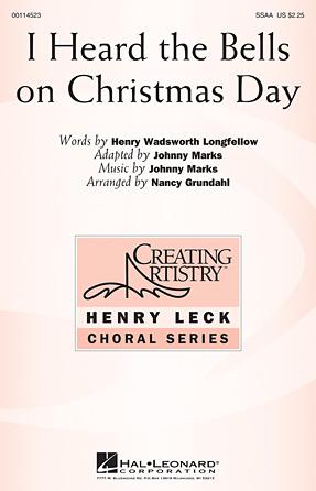 I Heard the Bells On Christmas Day : SSAA : Nancy Grundahl : Mark Hall : Songbook : 00114523 : 884088874803