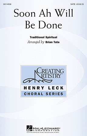 Soon Ah Will Be Done : SATB : Brian Tate : Sheet Music : 00114538 : 884088875022