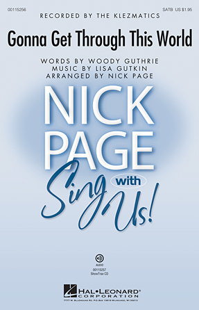 Gonna Get Through This World : SATB : Nick Page : Lisa Gutkin : Woody Guthrie : 00115256 : 884088879020