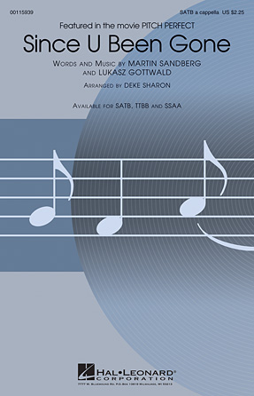 Since U Been Gone : SATB divisi : Deke Sharon : Pitch Perfect : Songbook & CD : 00115939 : 884088879952