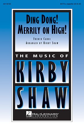 Ding Dong! Merrily on High : SATB : Kirby Shaw : Sheet Music : 00116735 : 884088882037