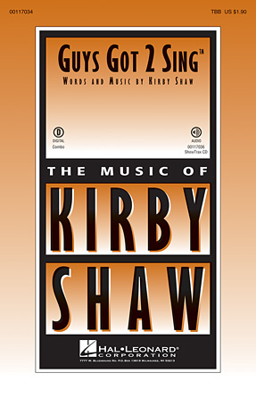 Guys Got 2 Sing : TBB : Kirby Shaw : Sheet Music : 00117034 : 884088884666