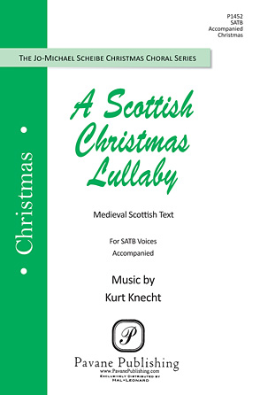 A Scottish Christmas Lullaby : SATB : Kurt Knecht : Kurt Knecht : Sheet Music : 00117121 : 884088886172
