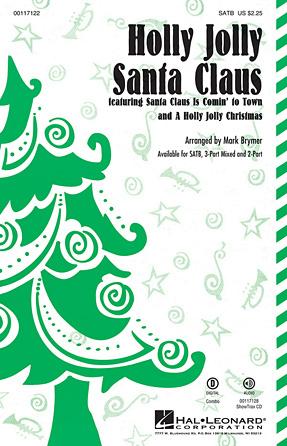 Holly Jolly Santa Claus : SAB : Mark Brymer : Sheet Music : 00117124 : 884088886202