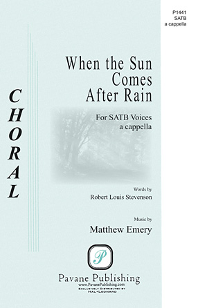 When the Sun Comes After Rain : SATB : Matthew Emery : Matthew Emery : Sheet Music : 00117270 : 884088886899