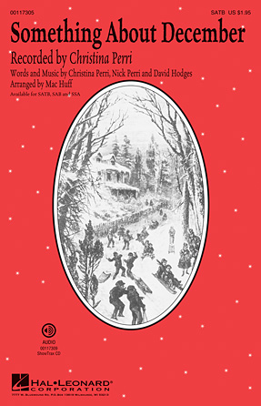 Something About December : SATB : Mac Huff : Christina Perri : Sheet Music : 00117305 : 884088887292