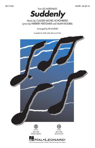 Suddenly : SATB : Ed Lojeski : Claude-Michel Schonberg : Les Miserables : Sheet Music : 00117431 : 884088887919
