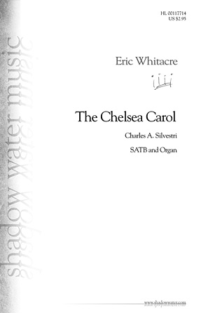 The Chelsea Carol : SATB : Eric Whitacre : Eric Whitacre : Sheet Music : 00117714 : 884088890049