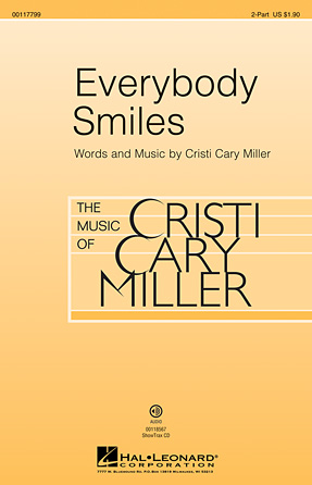 Everybody Smiles : 2-Part : Cristi Cary Miller : Cristi Cary Miller : Sheet Music : 00117799 : 884088890520