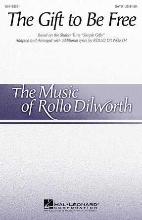 The Gift to Be Free : SATB : Rollo Dilworth : Sheet Music : 00118323 : 884088898045