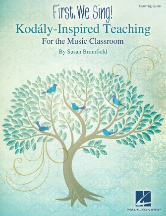 Product Cover for First, We Sing! Kodály-Inspired Teaching for the Music Classroom