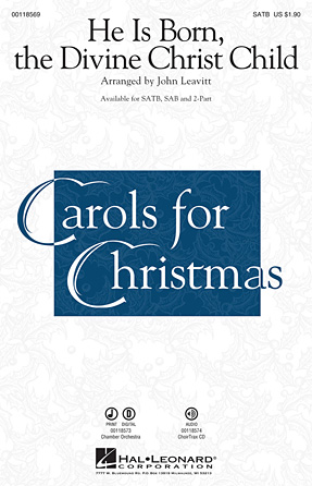 He Is Born, the Divine Christ Child : SAB : John Leavitt : Sheet Music : 00118570 : 884088900052