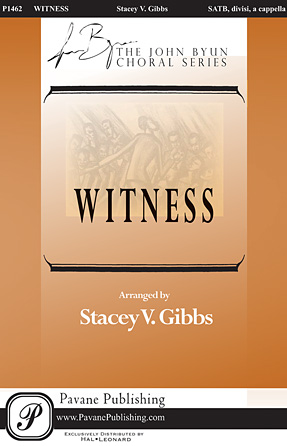 Witness : SATB divisi : Stacey V. Gibbs :  1 CD : 00118776 : 884088901011