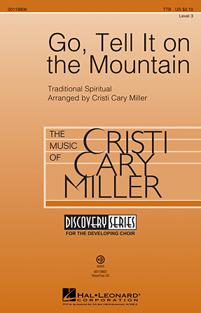 Go, Tell It on the Mountain : TTB : Cristi Cary Miller : Sheet Music : 00118806 : 884088901479