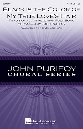 Black Is the Color of My True Love's Hair : SATB : John Purifoy : Sheet Music : 00118875 : 884088902872