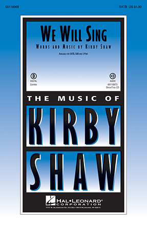 We Will Sing : SATB : Kirby Shaw : Sheet Music : 00118968 : 884088903992