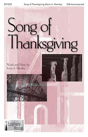 Song of Thanksgiving : SAB : Kevin Memley : Kevin Memley : Sheet Music : 00119012 : 884088904494