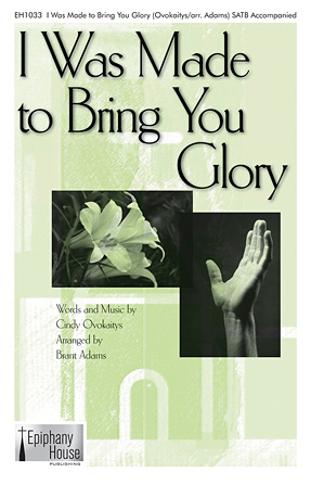 Product Cover for I Was Made to Bring You Glory