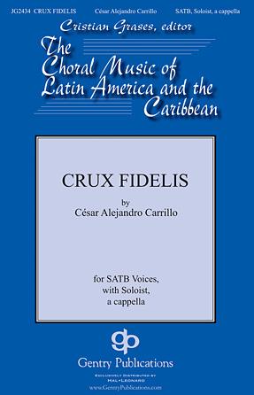 Crux Fidelis : SATB : Cesar Alejandro Carillo : Cesar Alejandro Carillo : Sheet Music : 00119061 : 884088904890