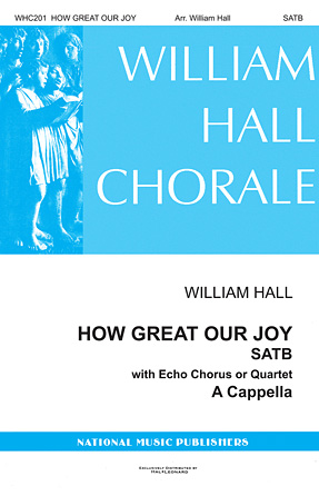 How Great Our Joy : SATB : William Hall : Songbook : 00119073 : 884088905019