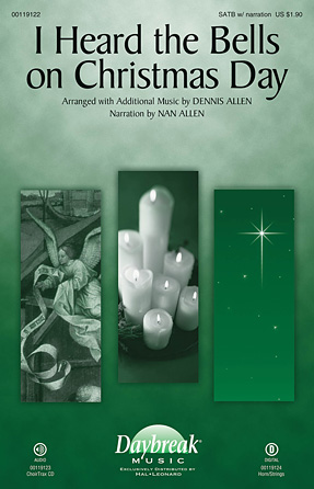 I Heard the Bells on Christmas Day : SATB : Dennis Allen : Mark Hall : Sheet Music : 00119122 : 884088905507