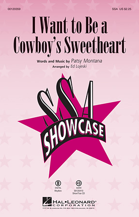 I Want to Be a Cowboy's Sweetheart : SSA : Ed Lojeski : Sheet Music : 00120359 : 884088916923