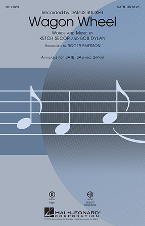 Wagon Wheel : SATB : Roger Emerson : Bob Dyland : Darius Rucker : Sheet Music : 00121369 : 884088922726