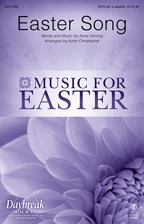 Easter Song : SATB : Keith Christopher : Anne Herring : 2nd Chapter Of Acts : Sheet Music : 00121469 : 884088923266
