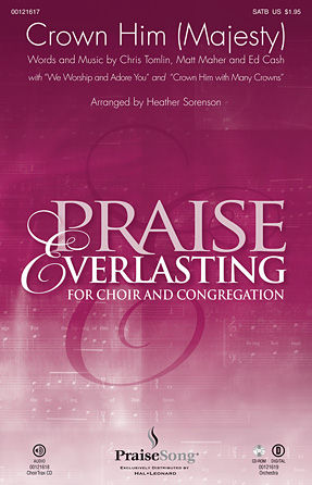 Crown Him (Majesty)(with We Worship and Adore You and Crown Him with Many Crowns) : SATB : Heather Sorenson : Matt Maher : Kari Jobe : Sheet Music : 00121617 : 884088925826