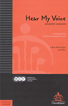 Hear My Voice : 3-Part Mixed : Jennifer Higdon : Jennifer Higdon : Sheet Music : 00121870 : 884088943950