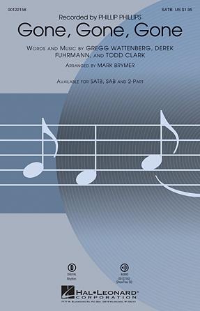 Gone, Gone, Gone : SATB : Mark Brymer : Derek Fuhrmann : Phillip Phillips : Sheet Music : 00122158 : 884088947811