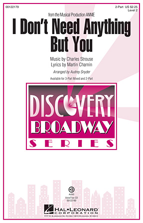 I Don't Need Anything But You : 2-Part : Audrey Snyder : Charles Strouse  : Annie : Sheet Music : 00122179 : 884088947989