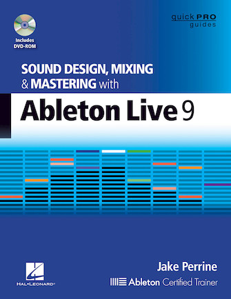 Product Cover for Sound Design, Mixing, and Mastering with Ableton Live 9