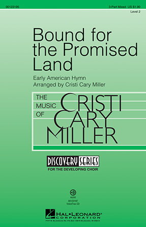 Bound for the Promised Land : 3-Part : Cristi Cary Miller : Sheet Music : 00123195 : 884088955625