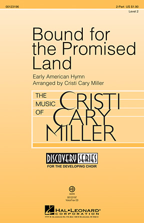Bound for the Promised Land : 2-Part : Cristi Cary Miller : Sheet Music : 00123196 : 884088955632